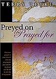 Preyed on or Prayed for