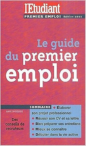 Téléchargement de livres électroniques Google Le guide du premier emploi by Anne Dhoquois PDF
