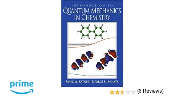 Introduction to quantum mechanics in chemistry mark a ratner introduction to quantum mechanics in chemistry mark a ratner george c schatz 9780138954918 amazon books fandeluxe Images