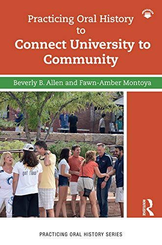 Practicing Oral History to Connect University to Community por Fawn-Amber Montoya,Beverly Allen