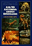 Ask Me Anything about Dinosaurs, Louis Phillips, 0380785528