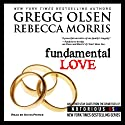 Fundamental Love: Notorious USA, Utah Audiobook by Gregg Olsen, Rebecca Morris Narrated by Kevin Pierce