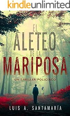 EL ALETEO DE LA MARIPOSA: Novela policíaca que pone a prueba la intuición del lector (Trilogía Oli nº 2) (Spanish Edition)