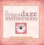 img - for The Crazy Daze of Motherhood book / textbook / text book