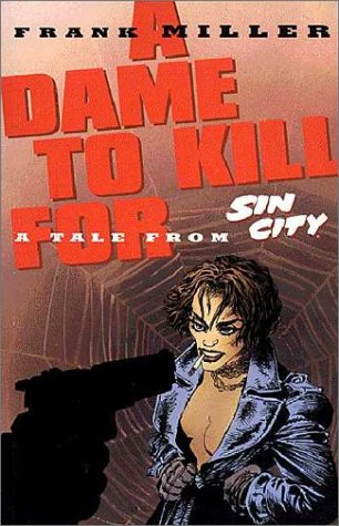 Sin City: Dame to Kill For, Ltd. Ed. (A Dame To Kill For Graphic Novel)