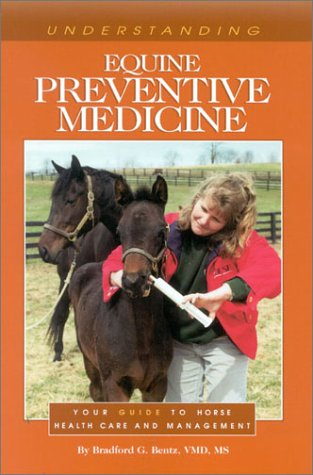 Understanding Equine Preventive Medicine: Your Guide to Horse Health Care and Management (Horse Health Care Library) PDF