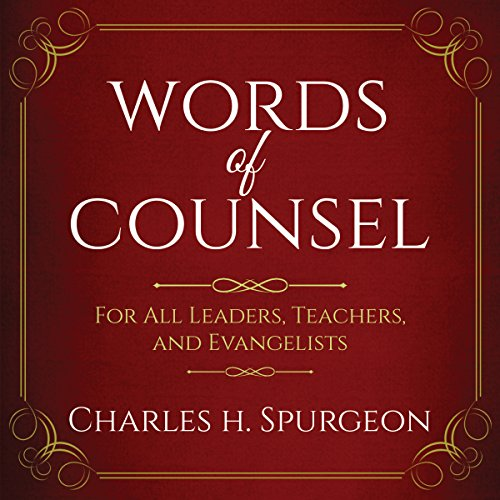 Words of Counsel (Updated Edition): For All Leaders, Teachers, and Evangelists