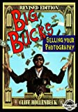 Big Bucks Selling Your Photography, Cliff Hollenbeck, 0936262397