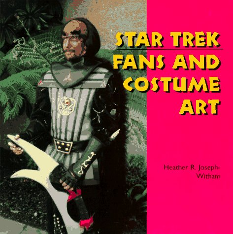 Star Costumes Trek Book (Star Trek Fans and Costume Art (Folk Art and)