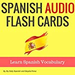 Spanish Audio Flash Cards: Learn 1000 Spanish Words - Without Memorization! | Mayela Perez