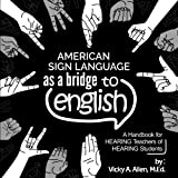 img - for American Sign Language as a Bridge to English: A Handbook for HEARING Teachers of HEARING students book / textbook / text book