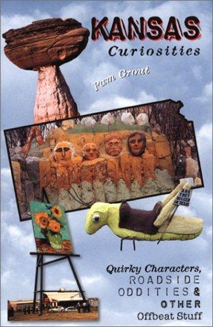 Kansas Curiosities: Quirky Characters, Roadside Oddities & Other Offbeat Stuff (Curiosities Series) PDF