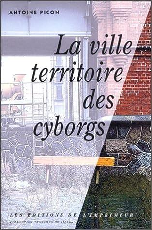 Livre gratuits en ligne La Ville, territoire des cyborgs pdf ebook