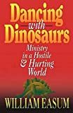 Dancing with Dinosaurs: Ministry in a Hostile & Hurting World