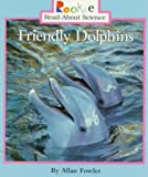 Friendly Dolphins, Allan Fowler, 0516262564