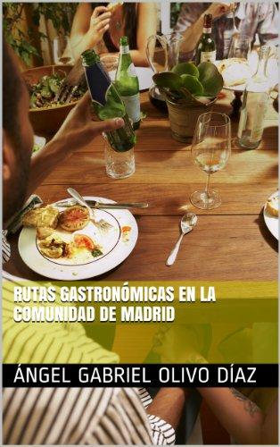 Rutas Gastronómicas en la Comunidad de Madrid (Spanish Edition)