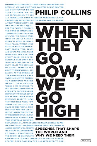 When They Go Low, We Go High: Speeches That Shape the World and Why We Need Them]()