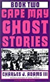 Cape May Ghost Stories, Charles J. Adams, 1880683113