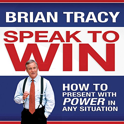 Speak to Win: How to Present with Power in Any Situation Audiobook [Free Download by Trial] thumbnail