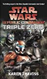 Star Wars Republic Commando: Triple Zero (Star Wars Republic Commando 2)