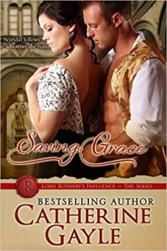 Saving Grace (Lord Rothebys Influence) (Volume 2)