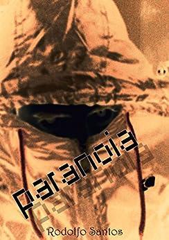 Amazon.com.br eBooks Kindle: Paranoia, Rodolfo Santos