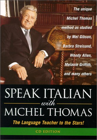 Speak Italian With Michel Thomas: The Language Teacher to the Stars! (Speak . . . With Michel Thomas)