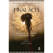 Final Acts: The End of Life: Hospice and Palliative Care