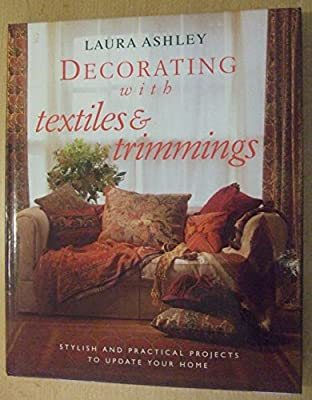 Laura Ashley Decorating With Textiles And Trimmings Stylish And Practical Projects To Update Your Home Mack Lorrie Lodge Diana Amazon Com Au Books