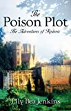 The Poison Plot, Lily Bea Jenkins, 1594670714