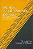 Federal Etate and Gift Taxation : An Analysis and Critique, Willbanks, Stephanie J. and Peat, W. Leslie, 0314067779