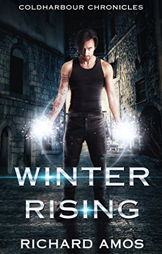 Winter Rising: an Urban Fantasy Novel (Coldharbour Chronicles Book 1) by [Amos, Richard]