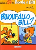 Boule et Bill, Tome 24 : Bwoufallo Bill ?