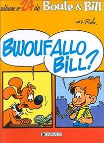 Boule et Bill - Dargaud 24 : Bwoufallo Bill par Roba
