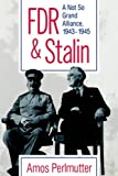 FDR and Stalin, Amos Perlmutter, 0826209106