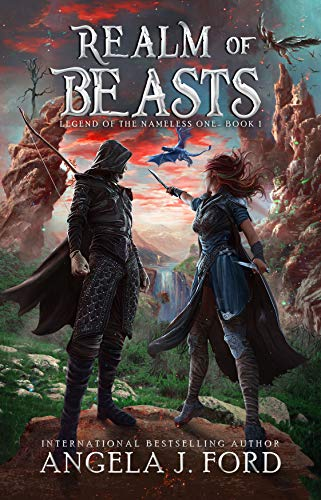 Realm of Beasts: An Epic Fantasy Adventure with Mythical Beasts (Legend of the Nameless One Book 1) by [Ford, Angela J.]