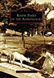 Kiddie Parks of the Adirondacks (NY)   (Images of America)