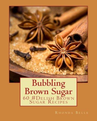 - Bubbling Brown Sugar: 60 #Delish Brown Sugar Recipes