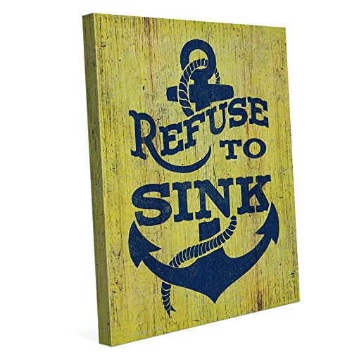Refuse To Sink on Yellow Distressed Wood-texture Nautical Canvas Art Print Wall Décor 8x10