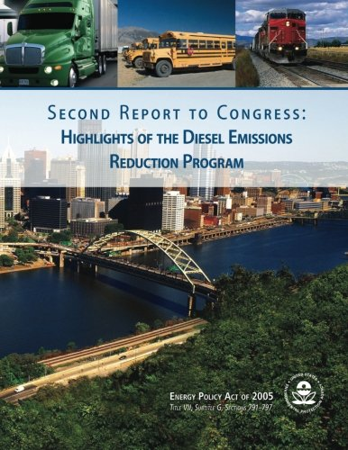 Read Online Second Report to Congress: Highlights of the Diesel Emissions Reduction Program pdf