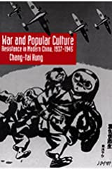 War and Popular Culture: Resistance in Modern China, 1937-1945 Hardcover