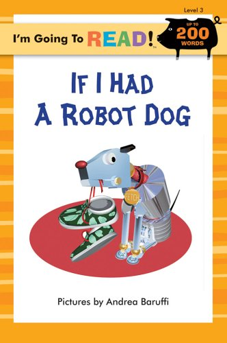 Read Online I'm Going to Read® (Level 3): If I Had a Robot Dog (I'm Going to Read® Series) PDF