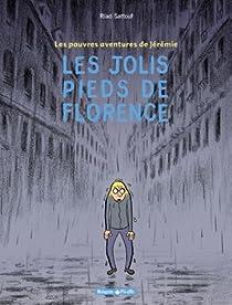 Les Pauvres Aventures de Jérémie, tome 1 : Les Jolis Pieds de Florence par Sattouf