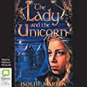 The Lady and the Unicorn Audiobook by Isolde Martyn Narrated by Rebecca Macauley