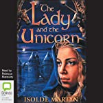 The Lady and the Unicorn | Isolde Martyn