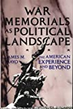 War Memorials As Political Landscape, James M. Mayo, 0275928128
