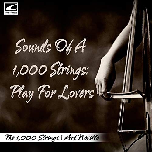 Sounds Of A 1,000 Strings: Play For Lovers