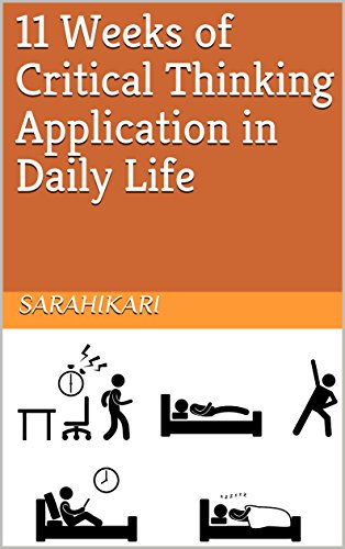 11 Weeks of Critical Thinking Application in Daily Life