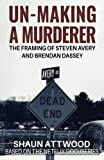 img - for Un-Making a Murderer: The Framing of Steven Avery and Brendan Dassey book / textbook / text book