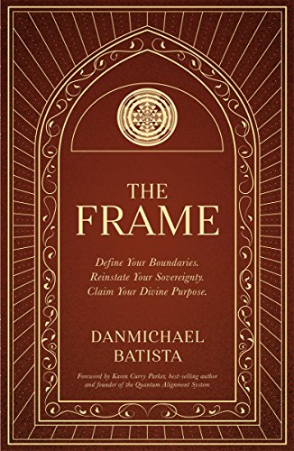 The Frame: Define Your Boundaries. Reinstate Your Sovereignty. Claim ...